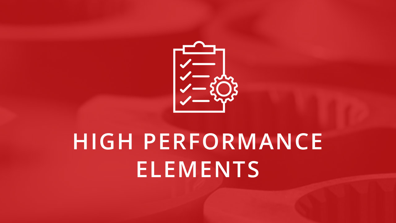 high performance elements